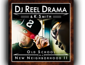DJ Reel Drama & K – Smith – Old School In A New Neighborhood 2
