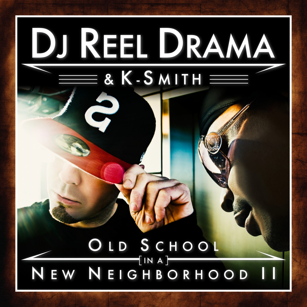DJ Reel Drama & K-Smith - Old School In A New Neighborhood II [01 - Album Cover]